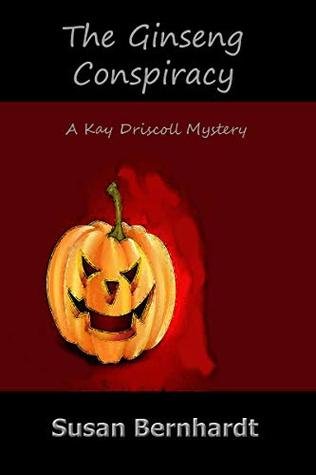 The Ginseng Conspiracy (A Kay Driscoll Mystery #1)