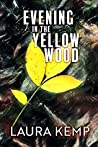 Evening in the Yellow Wood by Laura   Kemp