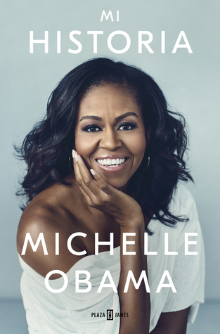 Mi historia (Becoming) - Michelle Obama