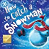How to Catch A Snowman (Barnes and Noble Exclusive)