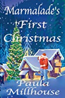 Marmalade's First Christmas: An uplifting small town holiday romance