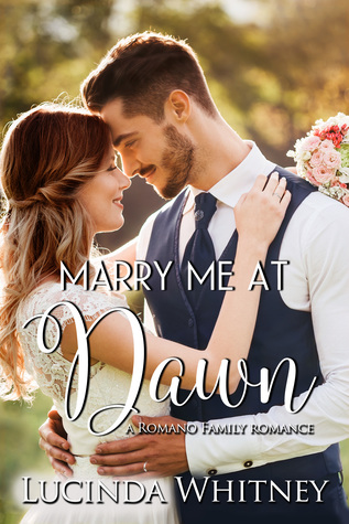 Marry Me At Dawn (Romano Family #6)