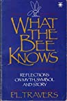 What the Bee Knows: Reflections on Myth, Symbol, and Story