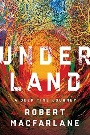 Goodreads | Underland: A Deep Time Journey