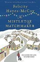 The Mistletoe Matchmaker: The perfect winter heart-warmer