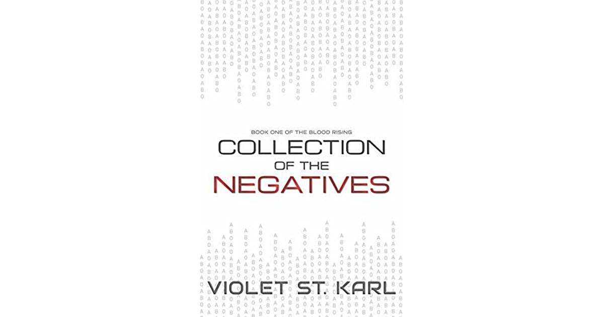 Collection of The Negatives by Violet St  Karl