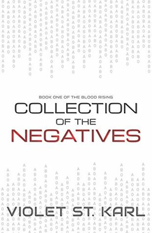 Collection of The Negatives (The Blood Rising Book #1)