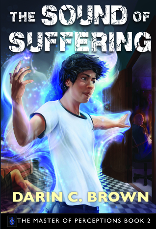 The Sound of Suffering by Darin C.  Brown