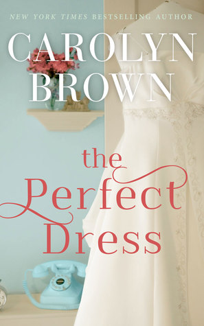 The Perfect Dress by Carolyn Brown