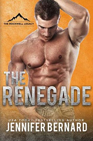 The Renegade (The Rockwell Legacy, #3)