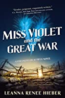 Miss Violet & the Great War (Strangely Beautiful, #4)