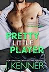 Pretty Little Player (Blackwell Lyon, #2)