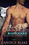The Omega's Bodyguard (Billionaires of Forest Hill #1)