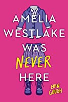 Amelia Westlake Was Never Here