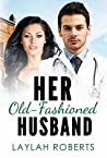 Her Old-Fashioned Husband (Old Fashion Man #3)