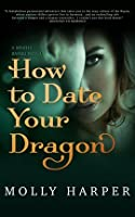 How to Date Your Dragon (Mystic Bayou #1)
