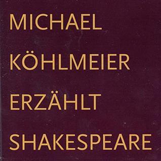 Michael Kohlmeier Erzahlt Shakespeare. 4 CDs. [Audiobook]