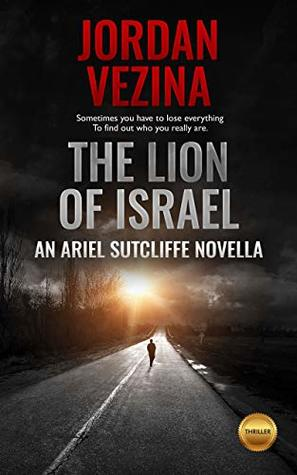 The Lion Of Israel: Featuring Ariel Sutcliffe (Jericho Black Thriller #2.6)