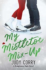 My Mistletoe Mix-Up (Ridgewater High #5)