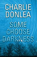 Some Choose Darkness (Rory Moore/Lane Phillips, #1)