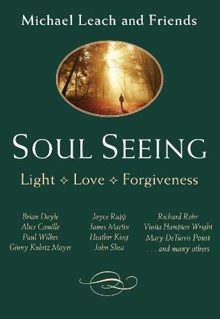 Soul Seeing: Light, Love, Forgiveness