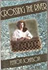 Download ebook Crossing the River: A Novel by Fenton Johnson