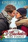 Her TV Bachelor Fake Fiancé: Christmas Romance Series