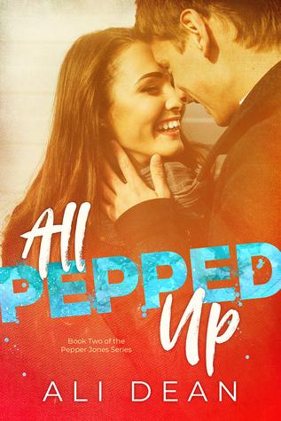 All Pepped Up (Pepper Jones, #2)