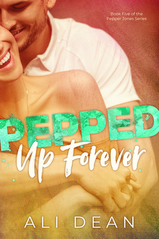 Pepped Up Forever by Ali Dean
