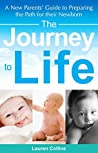 The Journey to Life: A New Parents' Guide to Preparing the Path for their Newborn