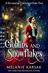 Goblins and Snowflakes (Steampunk Fairy Tales: The Elves and The Shoemaker #5)