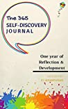 The 365 Self-Discovery Journal: One Year Of Reflection, Development & Happiness