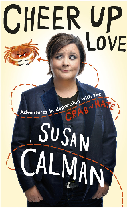 Cheer Up, Love: Adventures in Depression with the Crab of Hate