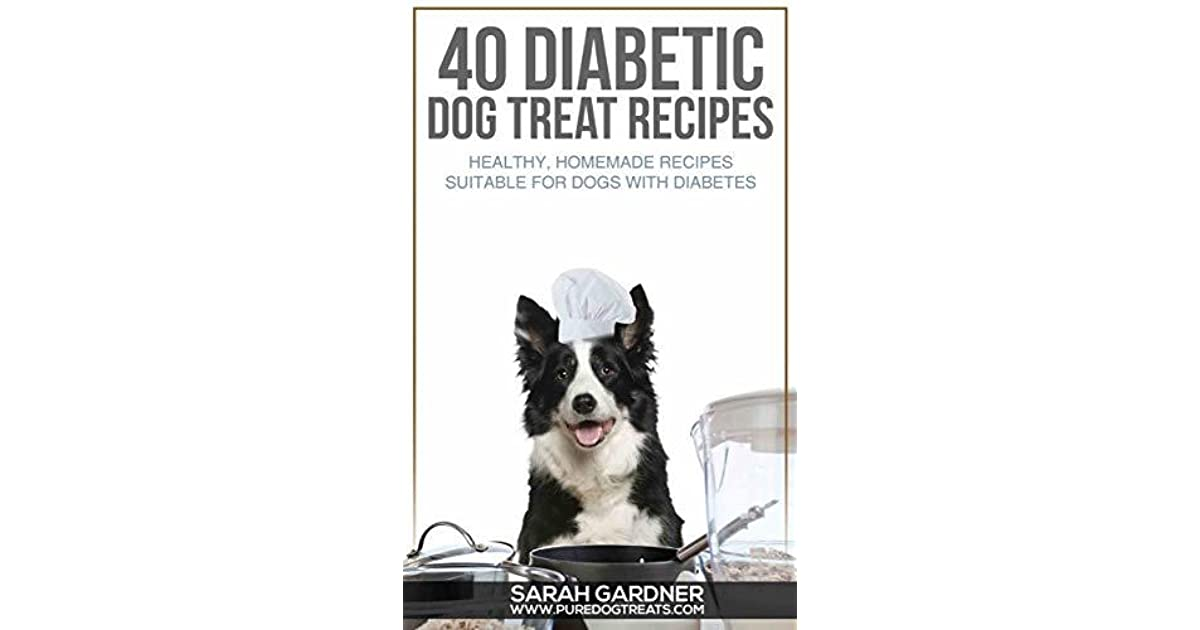 40 Diabetic Dog Treat Recipes: Healthy