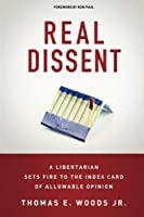 Real Dissent: A Libertarian Sets Fire to the Index Card of Allowable Opinion
