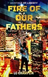 Fire of Our Fathers (Heritage of Liberty #1)