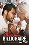 Not the Billionaire (A Billionaire for Every Season, #1)