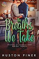 The Breaths We Take (Seasons of Chadham High Book 3)