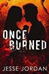 Once Burned: A Modern Day Beauty and the Beast
