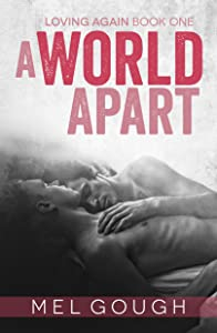 A World Apart (Loving Again #1)