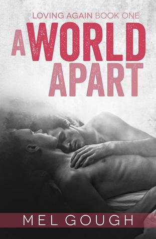 A World Apart (Loving Again #1)