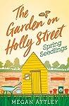 The Garden on Holly Street Part One: Spring Seedlings