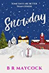 Snowday: A festive feel good romantic comedy (The Riverside Series Book 1)