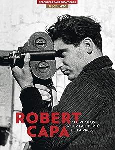 Robert Capa 100 Photos Pour la Liberté de la Presse