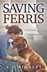 Saving Ferris by A R Kennedy