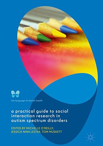 A Practical Guide to Social Interaction Research in Autism Spectrum Disorders (The Language of Mental Health)