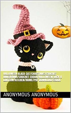 Halloween black cat/Christmas/crochet amigurumi/crochet ebook/Halloween/Jack o lantern/kitchen/home/pdf download/ebook