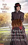 The Rancher's Christmas Miracle (Brides of Inspiration Book 7)