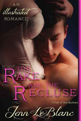 The Rake and the Recluse - A Tale of Two Brothers by Jenn