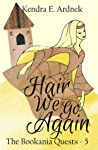 Hair We Go Again (The Bookania Quests #5)